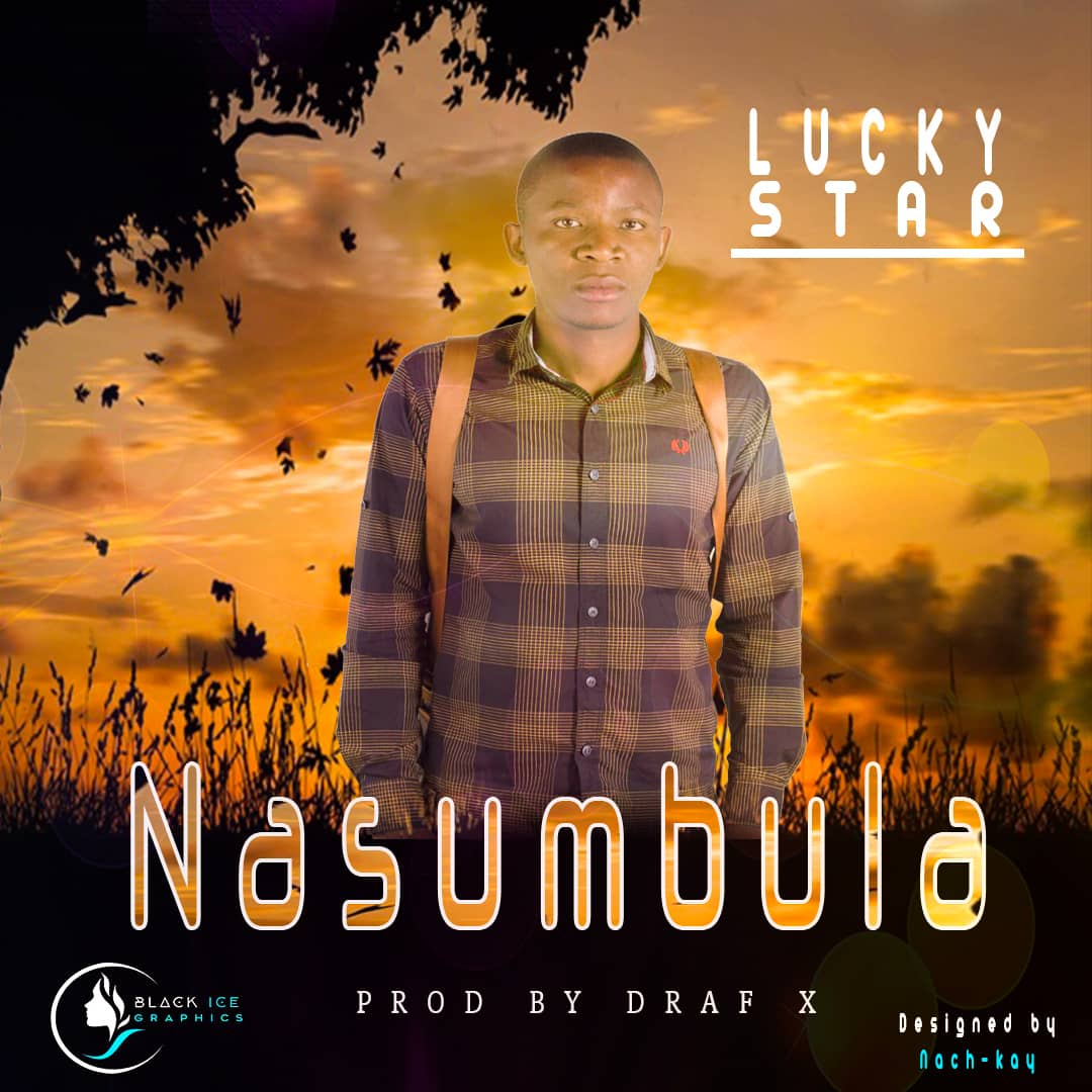 DOWNLOAD AUDIO: Lucky Star - Nasumbula (Prod  by Draf X